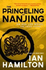 The Princeling of Nanjing - The Triad Years ebook by Ian Hamilton  #KoboOpenUp #ReadMore #eBook #Canadian #Mystery #Suspense #Thriller
