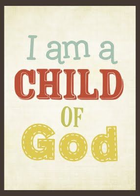 I am a CHILD of God #freeprintable