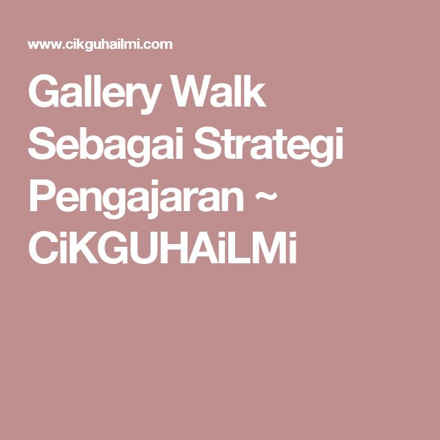 Gallery Walk Sebagai Strategi Pengajaran ~ CiKGUHAiLMi