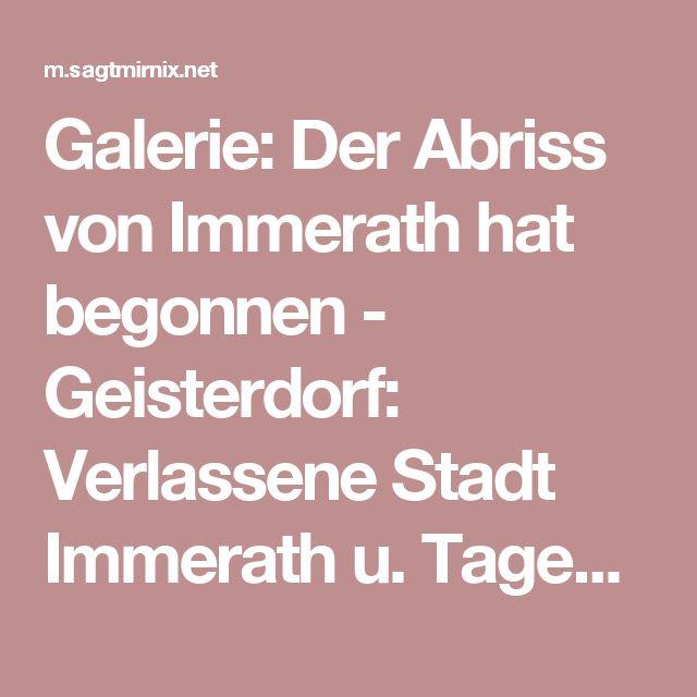 Galerie: Der Abriss von Immerath hat begonnen - Geisterdorf: Verlassene Stadt Immerath u. Tagebau Garzweiler