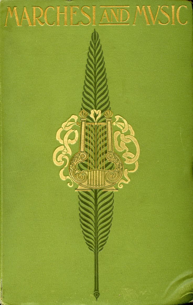 'Marchesi and Music' by Mathilde Marchesi. Published 1897 by Harper & Brothers in New York