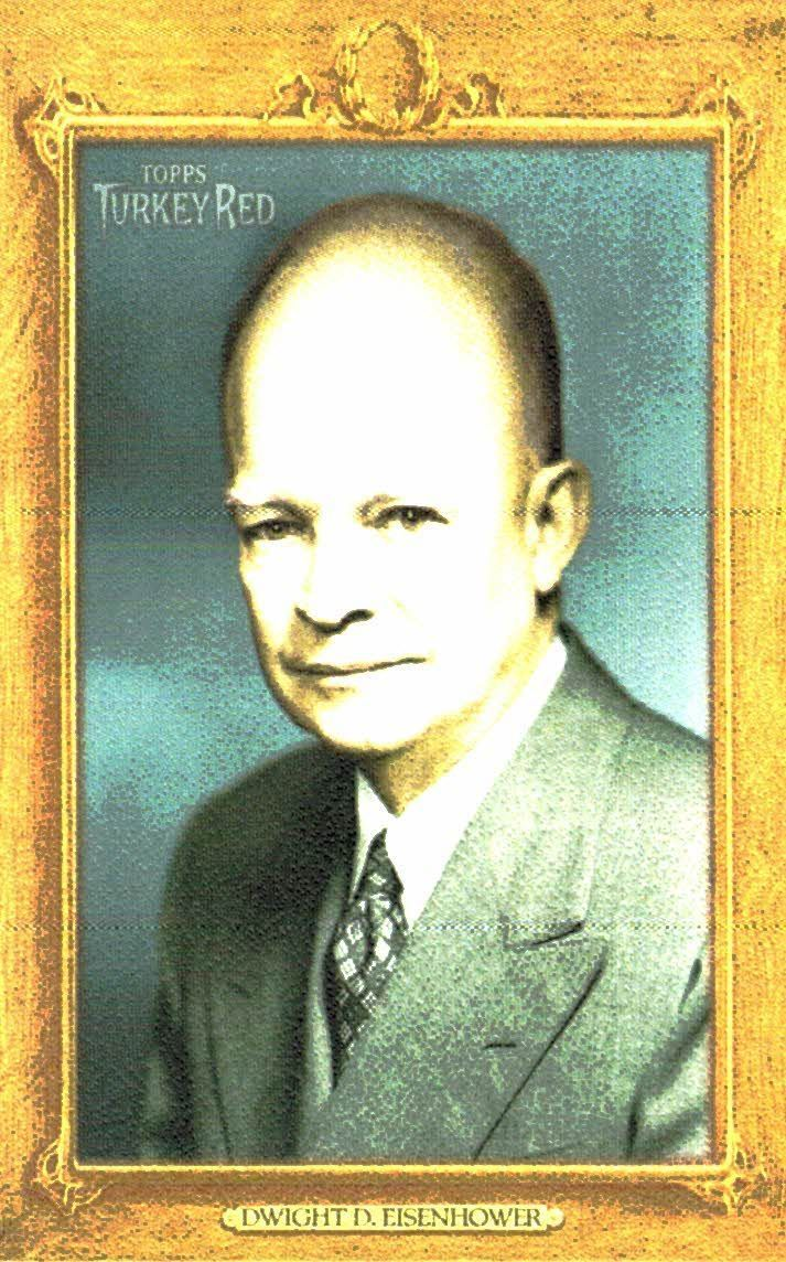 2007 Topps Turkey Red Dwight Eisenhower Prominent American Leader