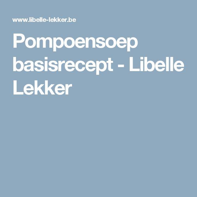 Pompoensoep basisrecept -                         Libelle Lekker