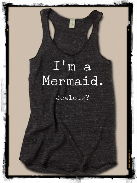 I'm a Mermaid Jealous Girls Ladies Heathered Tank Top Shirt screenprint Alternative Apparel