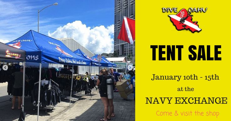 Dive Oahu Tent Sale at the Navy Exchange Jan 12, 9:00 AM – Jan 15, 9:00 PM DIVE OAHU TENT SALE AT THE NAVY EXCHANGE SHOP - JANUARY 10TH - 15TH.  ✅ MOST ITEMS 20% - 70% OFF!! ✅ BUY ONE GET ONE 50% OFF ON OPEN WATER CLASSES!!  Come and visit the shop located at Navy Exchange 4725 Bougainville Drive, Honolulu, HI 96818. Call (808) 922-3483.