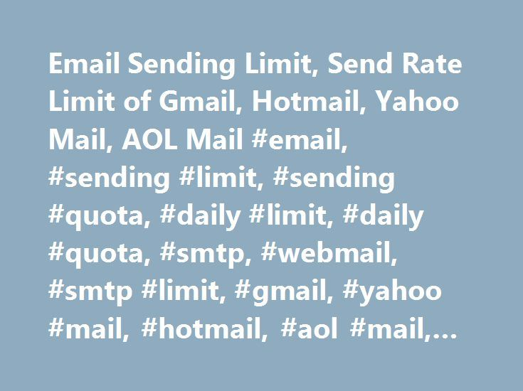 Email Sending Limit, Send Rate Limit of Gmail, Hotmail, Yahoo Mail, AOL Mail #email, #sending #limit, #sending #quota, #daily #limit, #daily #quota, #smtp, #webmail, #smtp #limit, #gmail, #yahoo #mail, #hotmail, #aol #mail, #1and1mail http://idaho.nef2.com/email-sending-limit-send-rate-limit-of-gmail-hotmail-yahoo-mail-aol-mail-email-sending-limit-sending-quota-daily-limit-daily-quota-smtp-webmail-smtp-limit-gmail-yahoo-mail/  # Free Email Marketing Software ( Updated in May 2017 ) Free…