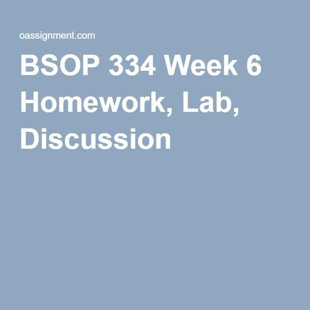 BSOP 334 Week 6 Homework, Lab, Discussion