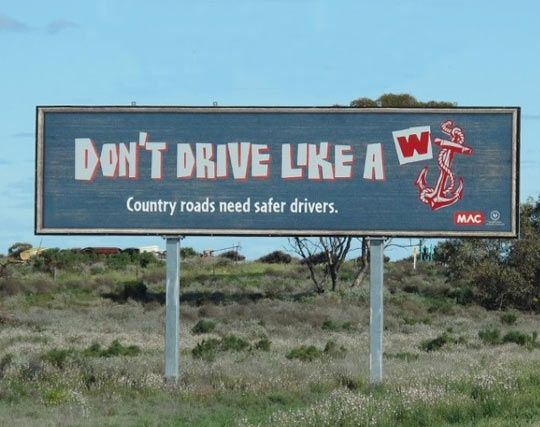 Australia's road safety ads…I wish I could add this to my Australia road sign page of my trip book!
