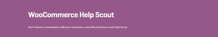 WooCommerce Help Scout 1.3.1 Extension - Get Lot