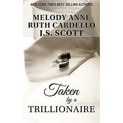 NY Times and USA Today Bestselling Authors Three bestselling authors. One wild project. Taken by a Trillionaire is an escapism fantasy that was born at a party at RWA. Over cocktails, J.S. Scott, Melody Anne, and Ruth Cardello laughed as they plotted this book with the help of two industry friends, Chris and Brian....