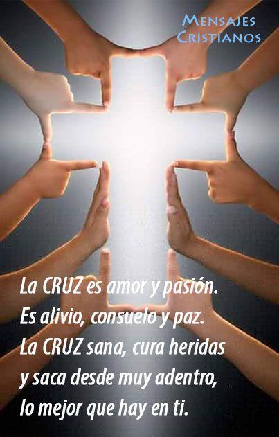 La cruz es amor y pasión. Es alivio, consuelo y paz. La cruz sana, cura heridas y saca desde muy adentro, lo mejor que hay en ti.