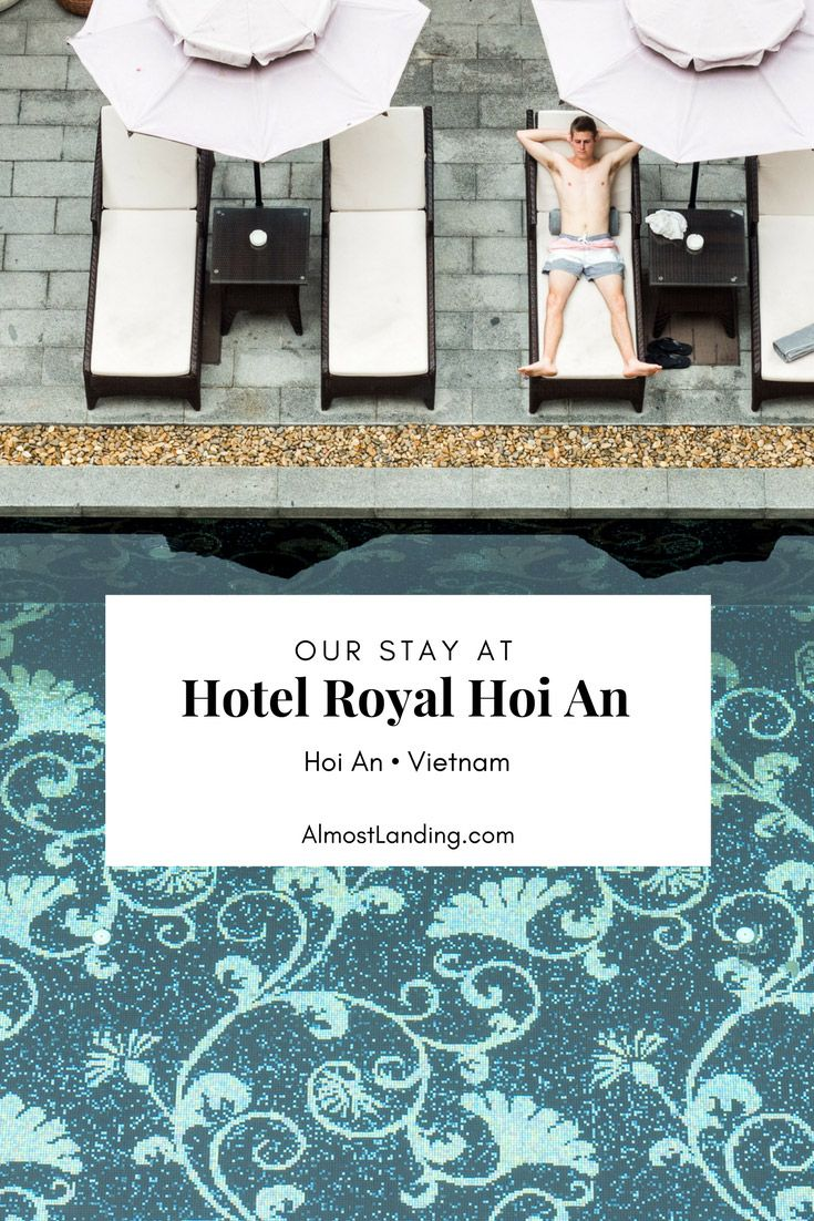 Our Stay at Hotel Royal Hoi An MGallery. Where to stay in Hoi An Vietnam | Accommodation Design | Best Hotels In Hoi An.