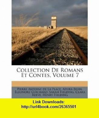 Collection De Romans Et Contes, Volume 7 (French Edition) (9781173751678) Aphra Behn, �l�onore Guichard, Pierre Antoine de La Place , ISBN-10: 117375167X  , ISBN-13: 978-1173751678 ,  , tutorials , pdf , ebook , torrent , downloads , rapidshare , filesonic , hotfile , megaupload , fileserve