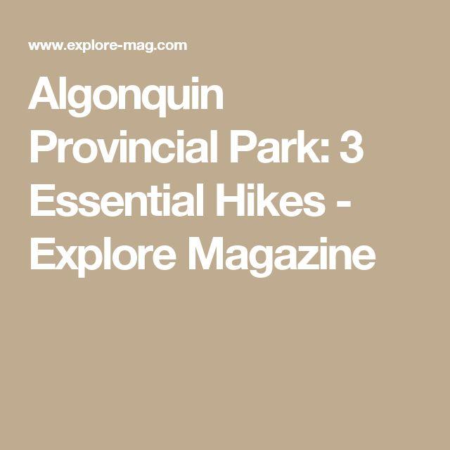 Algonquin Provincial Park: 3 Essential Hikes - Explore Magazine