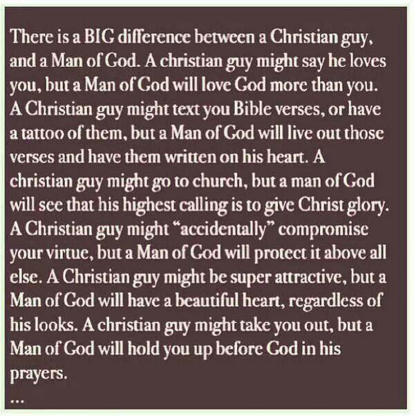 A Christian guy v. a man of God. Same could be said for a Christian girl v. a woman of God.