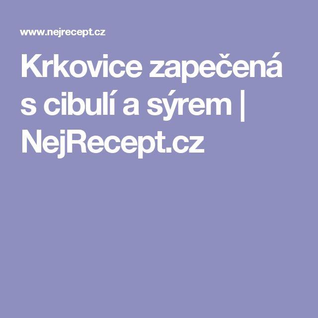 Krkovice zapečená s cibulí a sýrem | NejRecept.cz