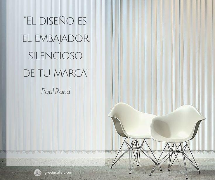 'El diseño es el embajador silencioso de tu marca' #diseño #comunicación #marca  www.graciacalleja.com