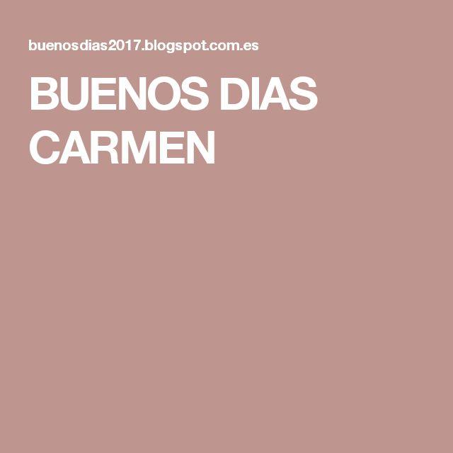 BUENOS DIAS CARMEN