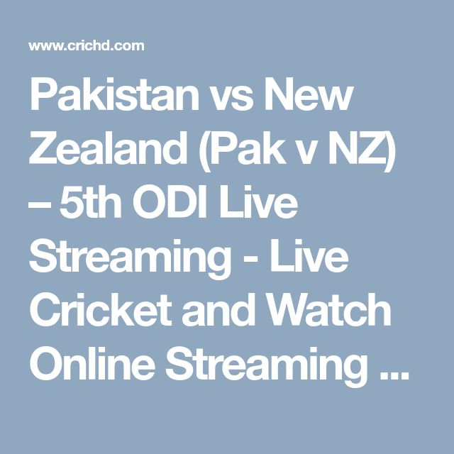 Pakistan vs New Zealand (Pak v NZ) – 5th ODI Live Streaming - Live Cricket and Watch Online Streaming #CricHD