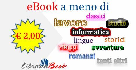 Ogni giorno su LibreriaBook trovi eBook a meno di € 2,00  Maggiori informazioni su : http://short.bli.pw/LrILJ