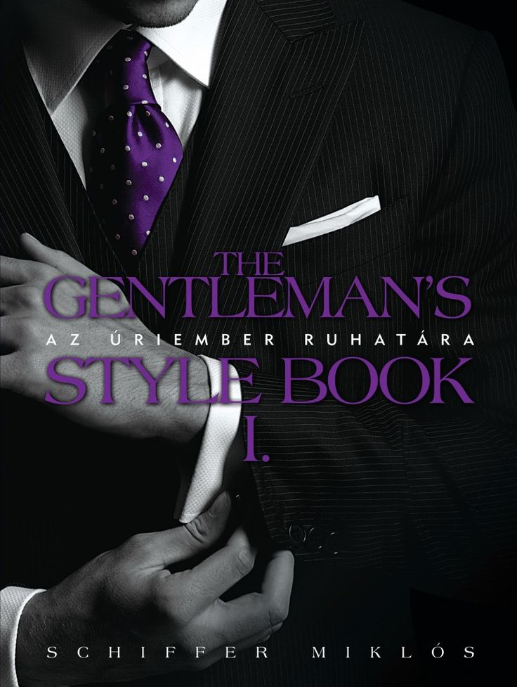 The Gentlemans Style Book öltözködési biblia férfiaknak