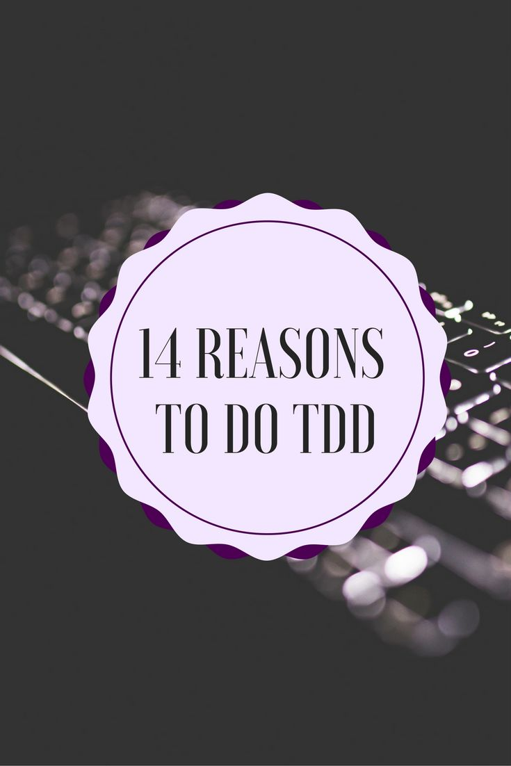 14 Reasons to do Test-Driven Development #TDD #Agile