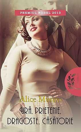 Ura, prietenie, dragoste, casatorie - Alice Munro