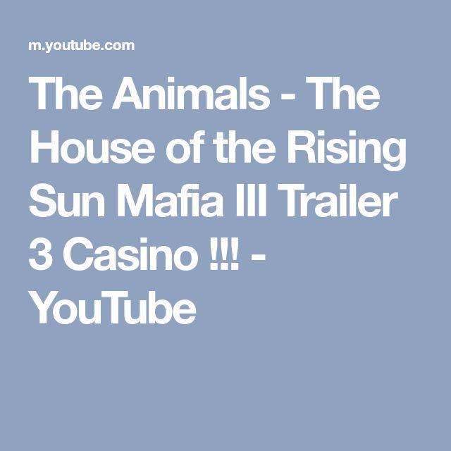 The Animals - The House of the Rising Sun Mafia III Trailer 3 Casino !!! - YouTube