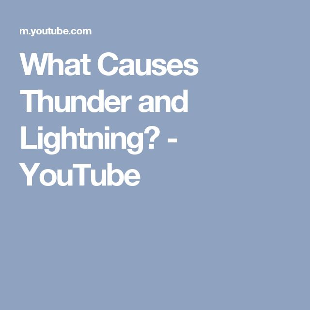 What Causes Thunder and Lightning? - YouTube