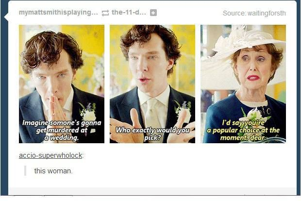 """If someone would move Mrs. Hudson's glass *slightly* out of reach that would be wonderful"""
