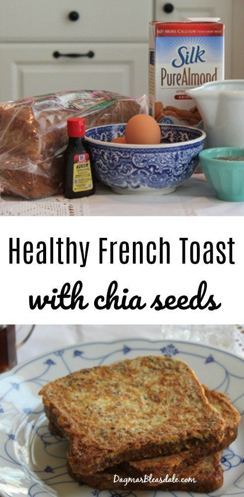 Healthy French toast with chia seeds and almond milk recipe, Dagmar's Home, DagmarBleasdale.com