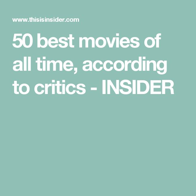 50 best movies of all time, according to critics - INSIDER