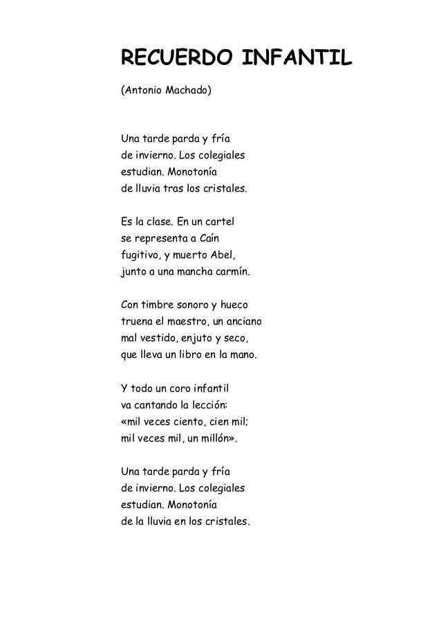 Primera etapa: Modernismo simbolista. Machado en el año 1907 publica 'Recuerdo Infantil', una ampliación de su obra 'Soledades'. Lo hemos escogido por el tema que trata, la nostalgia, y nos ha gustado mucho la forma en la que Machado transmite sus sentimientos. Nos parece también curioso que comience y termine con la misma frase.