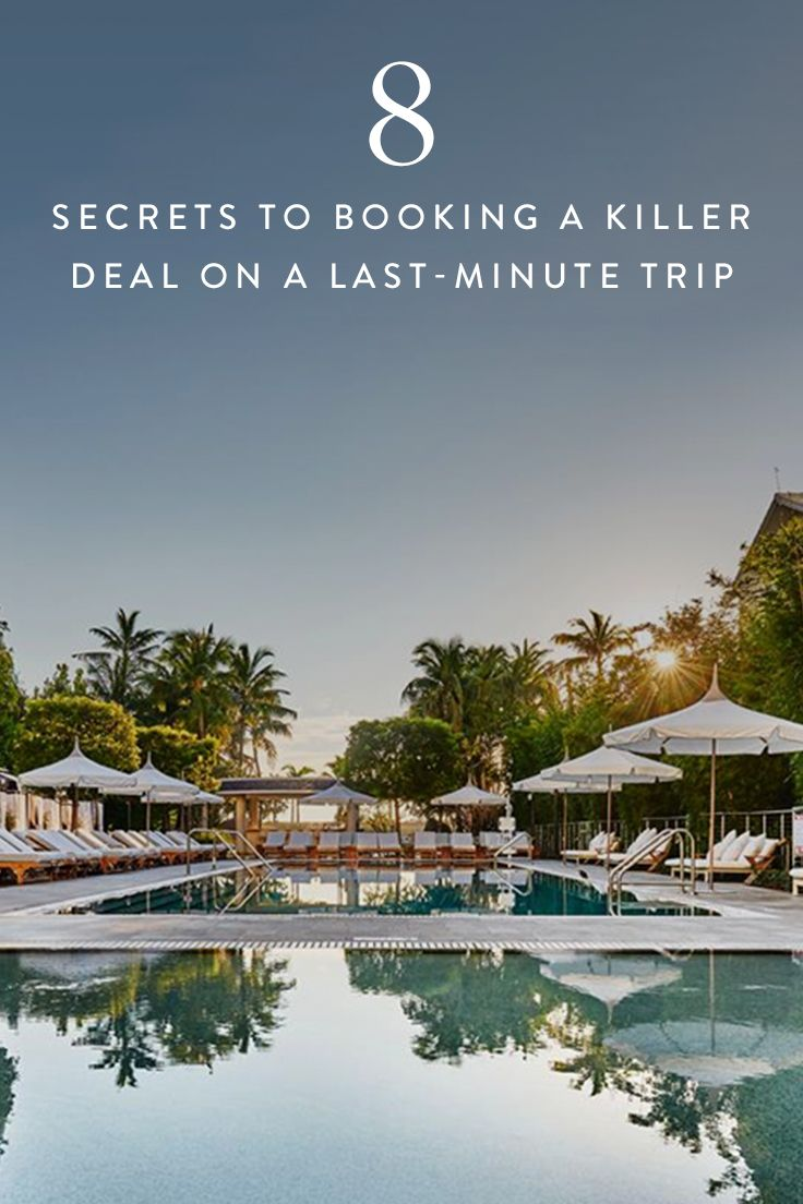 8 Secrets To Booking A Deal On Last Minute Trip