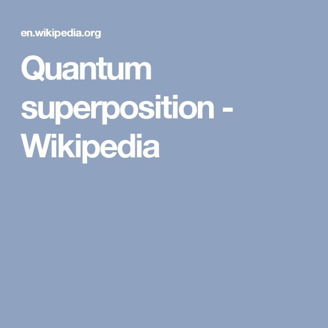 Quantum superposition - Wikipedia