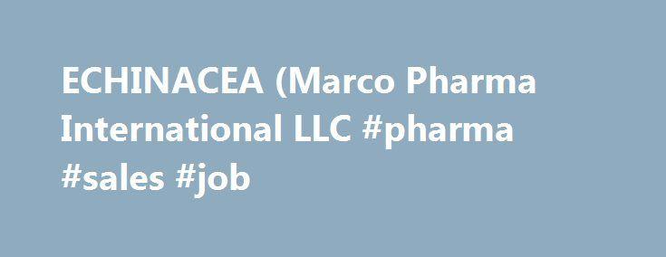 ECHINACEA (Marco Pharma International LLC #pharma #sales #job http://pharmacy.nef2.com/echinacea-marco-pharma-international-llc-pharma-sales-job/  #marco pharma # ECHINACEA Dosage form: tablet, orally disintegratingIngredients: ECHINACEA ANGUSTIFOLIA 1[hp_X], HAMAMELIS VIRGINIANA ROOT BARK/STEM BARK 2[hp_X], TRIBASIC CALCIUM PHOSPHATE 3[hp_X], GOLDENSEAL 4[hp_X], POLYGALA SENEGA ROOT 4[hp_X], SILICON DIOXIDE 4[hp_X], CONIUM MACULATUM FLOWERING TOP 4[hp_X], SODIUM TETRACHLOROAURATE 5[hp_X]…
