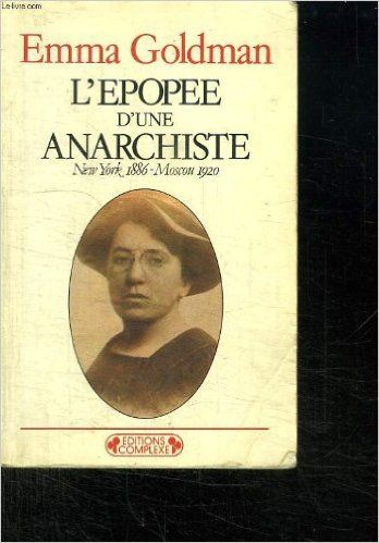 Amazon.fr - L EPOPEE D UNE ANARCHISTE. NEW YORK 1886 - MOSCOU 1920. - GOLDMAN EMMA. - Livres