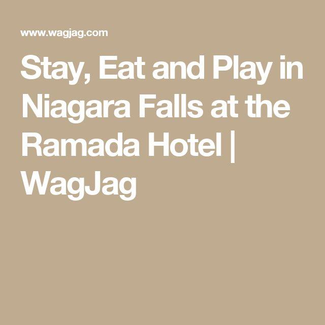 Stay, Eat and Play in Niagara Falls at the Ramada Hotel | WagJag