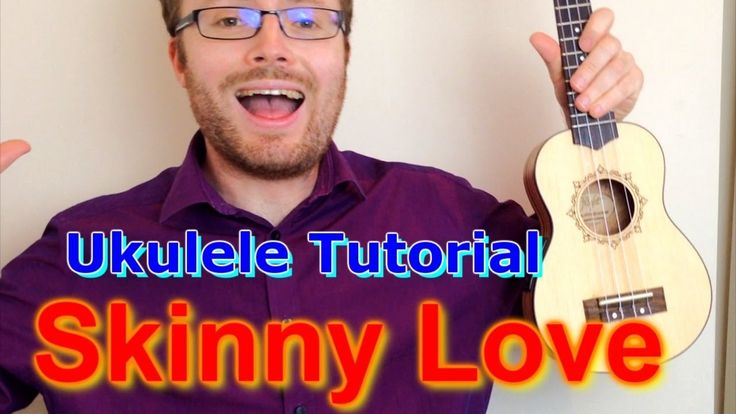 Skinny Love - Bon Iver (Simple Ukulele Tutorial) : ukulele tabs : Pinterest : Ukulele, Plays and ...