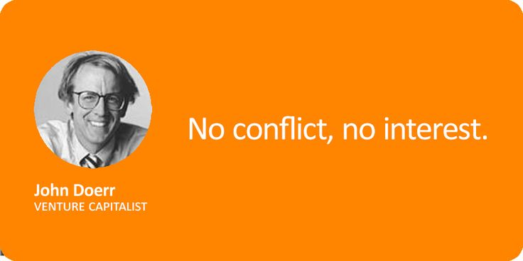 No conflict, no interest.- John Doerr http://startup140.strikingly.com/