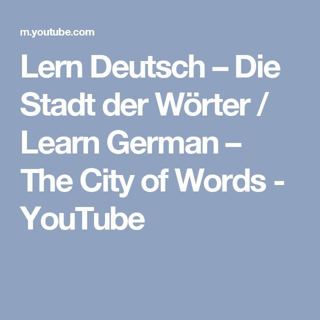 Lern Deutsch – Die Stadt der Wörter / Learn German – The City of Words - YouTube