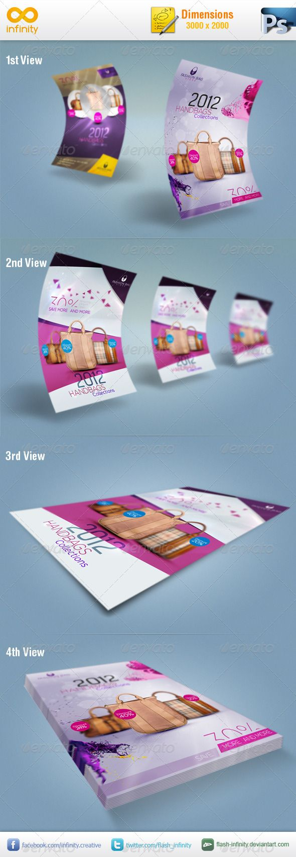 Flyer Mockup  #GraphicRiver         Flyer Mockup with 4 views   Dimensions: 3000×2000. Easily changing the images, help file included.    Thanks to REDFLOOD     for using his file for the preview. REDFLOOD's flyer can be found here: graphicriver /item/fashion-bag-3-unique-flayer/2968378  Don't forget to rate this item.      Created: 13March13 GraphicsFilesIncluded: PhotoshopPSD HighResolution: Yes Layered: Yes MinimumAdobeCSVersion: CS5 PixelDimensions: 3000x2000 PrintDimensions: 24.5x34.5 Tags: flyer #flyermockup #infinity #infinitymockup #mockup #perfectflyermockup