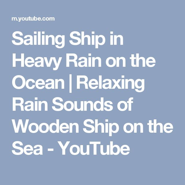 Sailing Ship in Heavy Rain on the Ocean |  Relaxing Rain Sounds of Wooden Ship on the Sea - YouTube