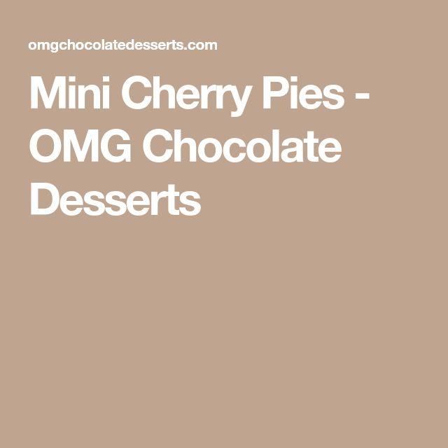 Mini Cherry Pies - OMG Chocolate Desserts