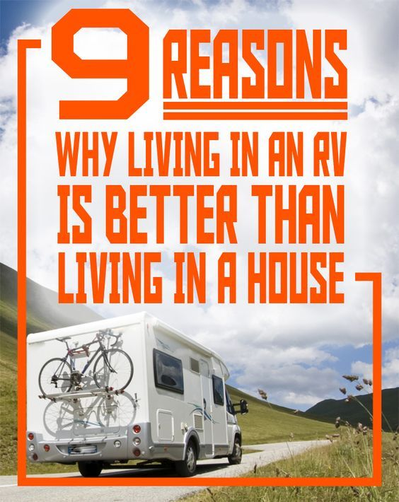 This sure makes me want to pack up and hit the road! 9 Reasons Why Living in an RV is Better Than Living in a House - I can relate to these reasons!!!