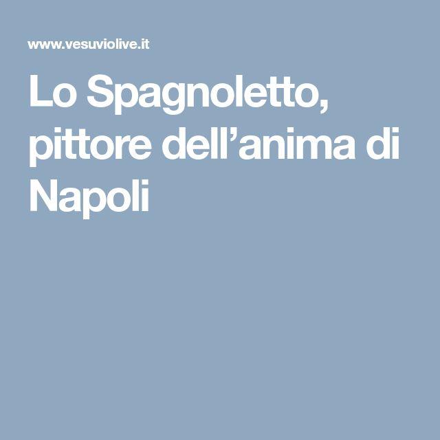 Lo Spagnoletto, pittore dell'anima di Napoli