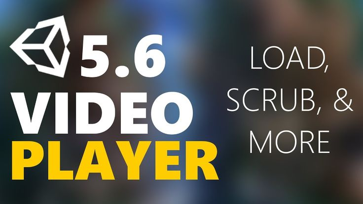 Unity3D 5.6 Video Player Load, Scrub, Loop, Play & More