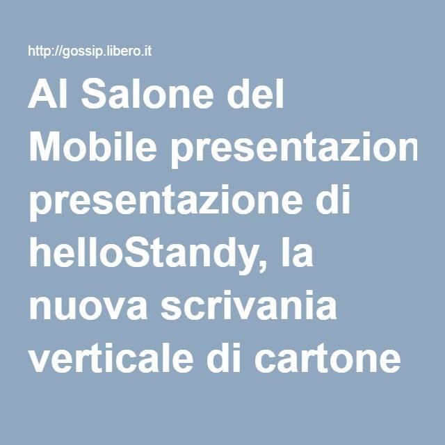 Al Salone del Mobile presentazione di helloStandy, la nuova scrivania verticale di cartone ricilato per un lavoro più efficace, salutare ed ecologico - Libero Gossip