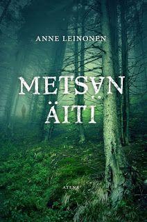 Lukutoukan kulttuuriblogi: Anne Leinonen: Metsän äiti