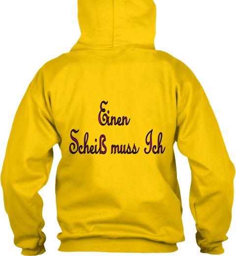Einen  Scheiß Muss Ich  Sun Yellow Sweatshirt Back
